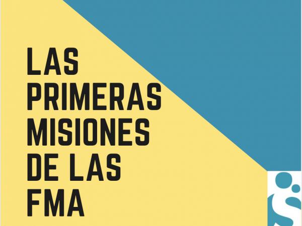 Las primeras misiones de las FMA